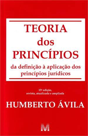 Teoria dos Princípios de Humberto Ávila. Nova edição.