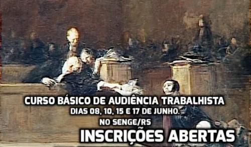 Curso Básico de Audiência Trabalhista – abertas as inscrições.
