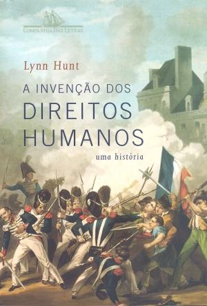 A Invenção dos Direitos Humanos, de Lynn Hunt